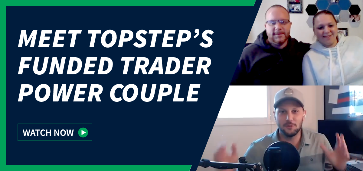 Meet Topstep's Funded Trader Power Couple