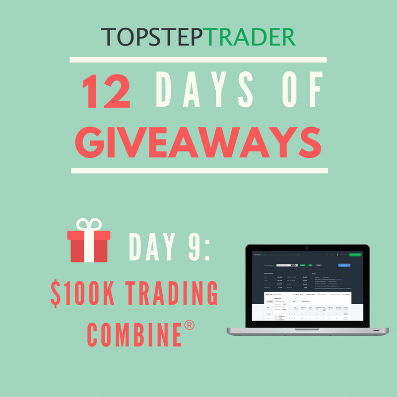 Day 9 - TopstepTrader 12 Days of Giveaways