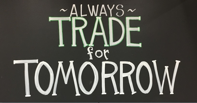 Tip of the Week: Always Trade for Tomorrow
