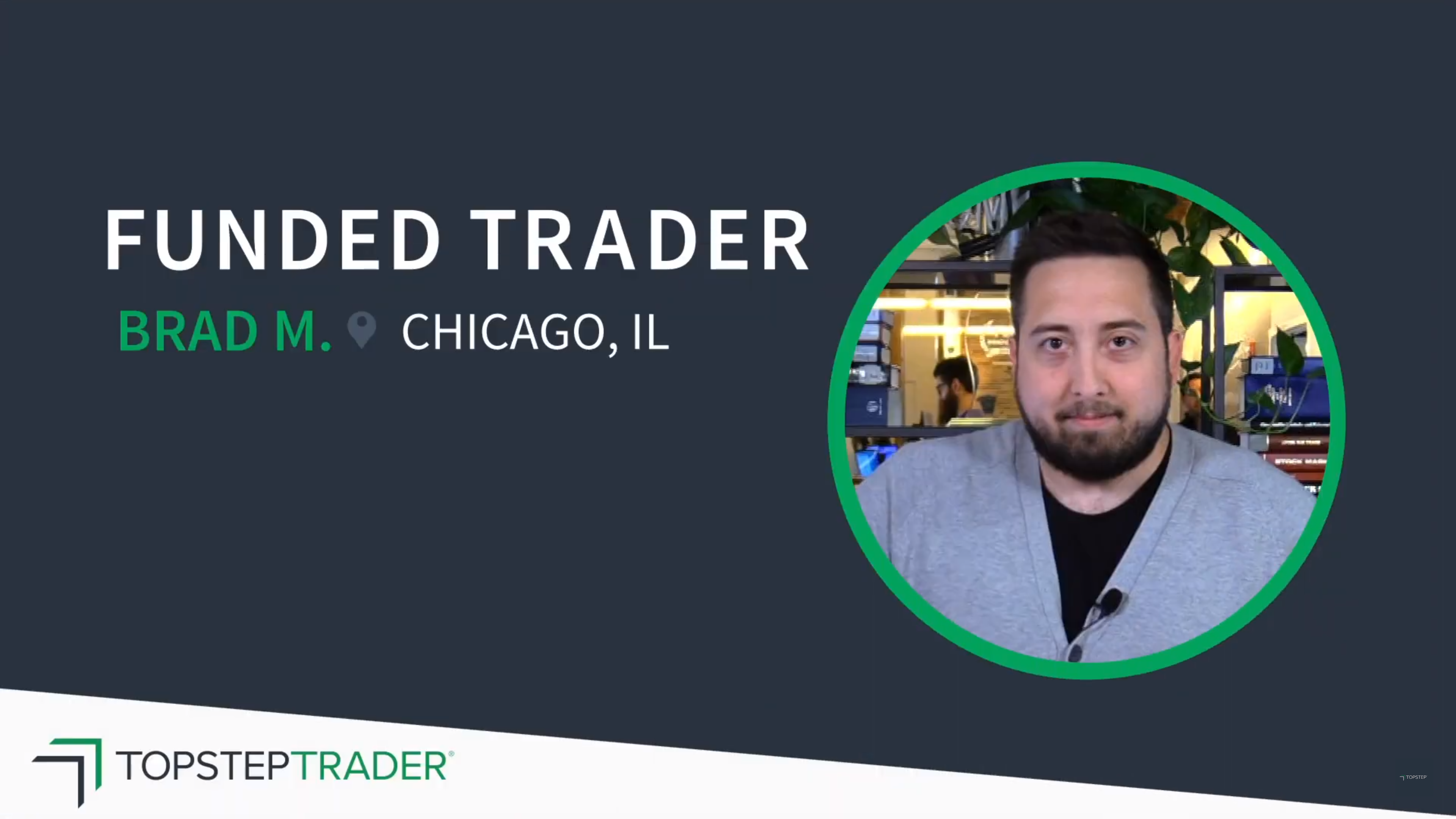 4 Questions With Funded Trader Brad M. from Chicago