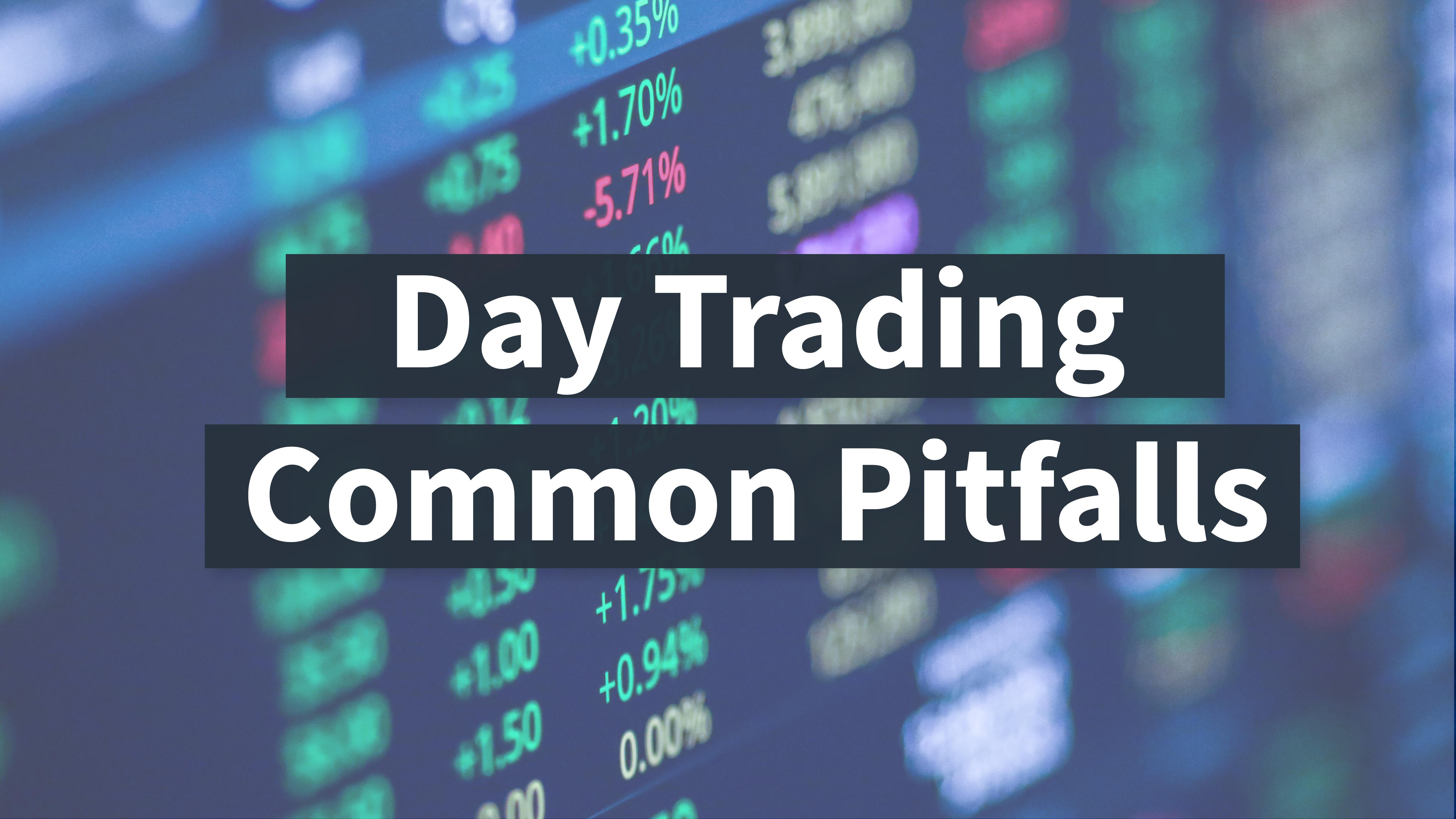Day Trading Pitfalls