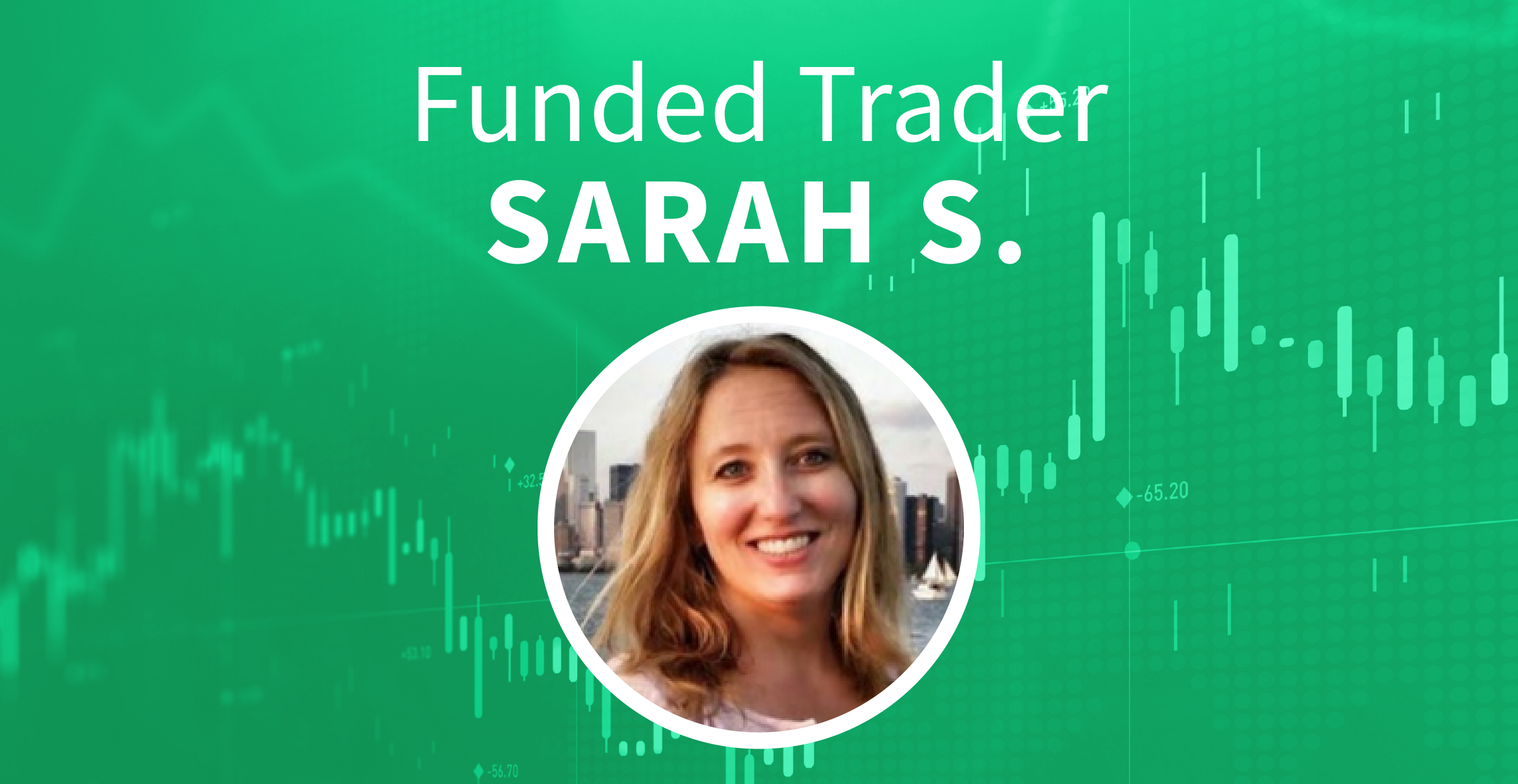 Funded Trader Sarah S.