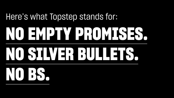 What Topstep Stands For