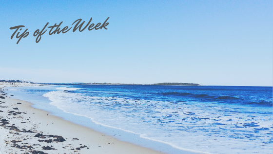 Tip of the Week: Summer is Coming