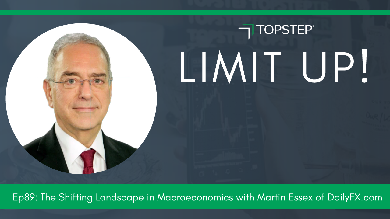 The Shifting Landscape in Macroeconomics with Martin Essex of DailyFX.com