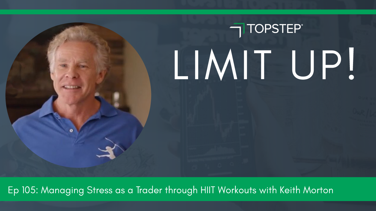 Managing Stress as a Trader through HIIT Workouts with Keith Morton