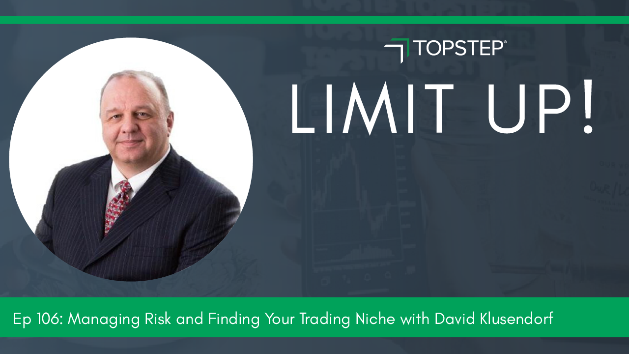 Managing Risk and Limit Up: Finding Your Trading Niche with David Klusendorf